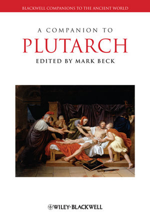Blackwell Companion to Plutarch, ed. Mark Beck